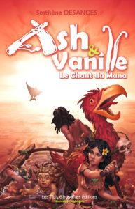 Ash & Vanille Le chant du Mana de Sosthène Desanges